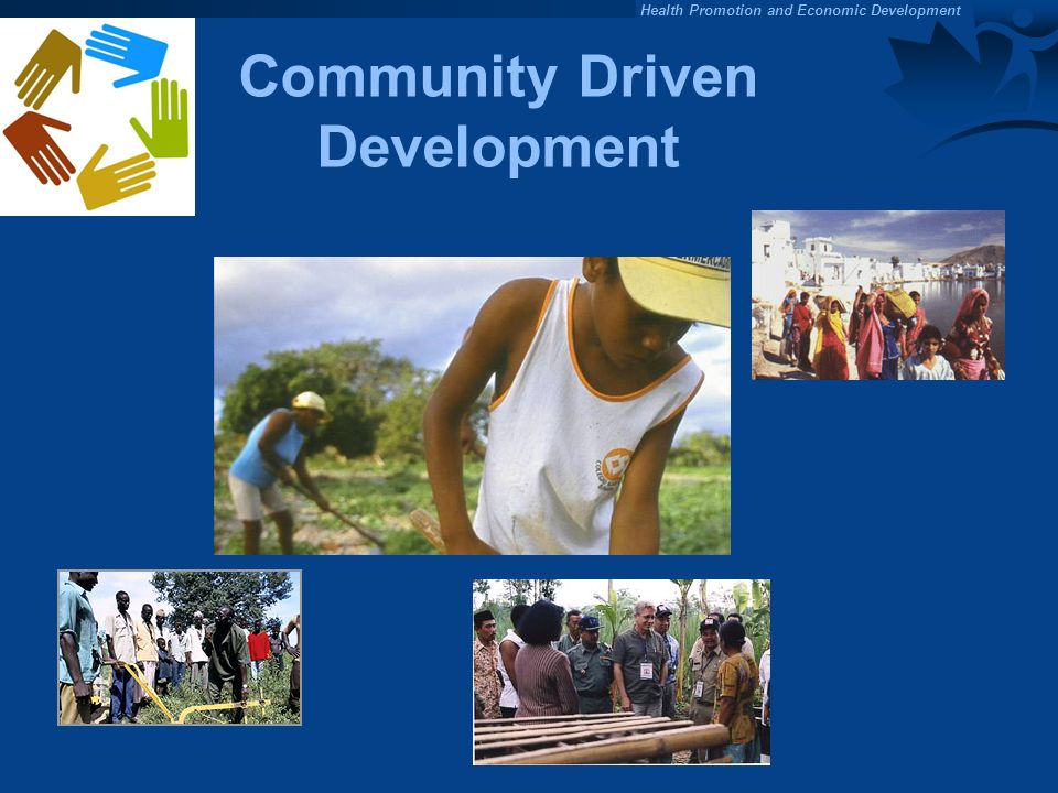 Health Promotion and Economic Development Community Driven Development