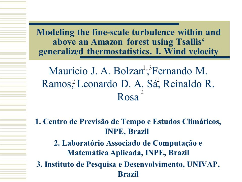 Modeling the fine-scale turbulence within and above an Amazon forest using Tsallis generalized thermostatistics. I. Wind velocity Maurício J. A. Bolza