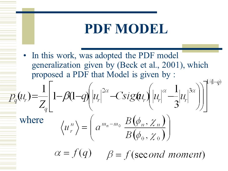 PDF MODEL In this work, was adopted the PDF model generalization given by (Beck et al., 2001), which proposed a PDF that Model is given by : where