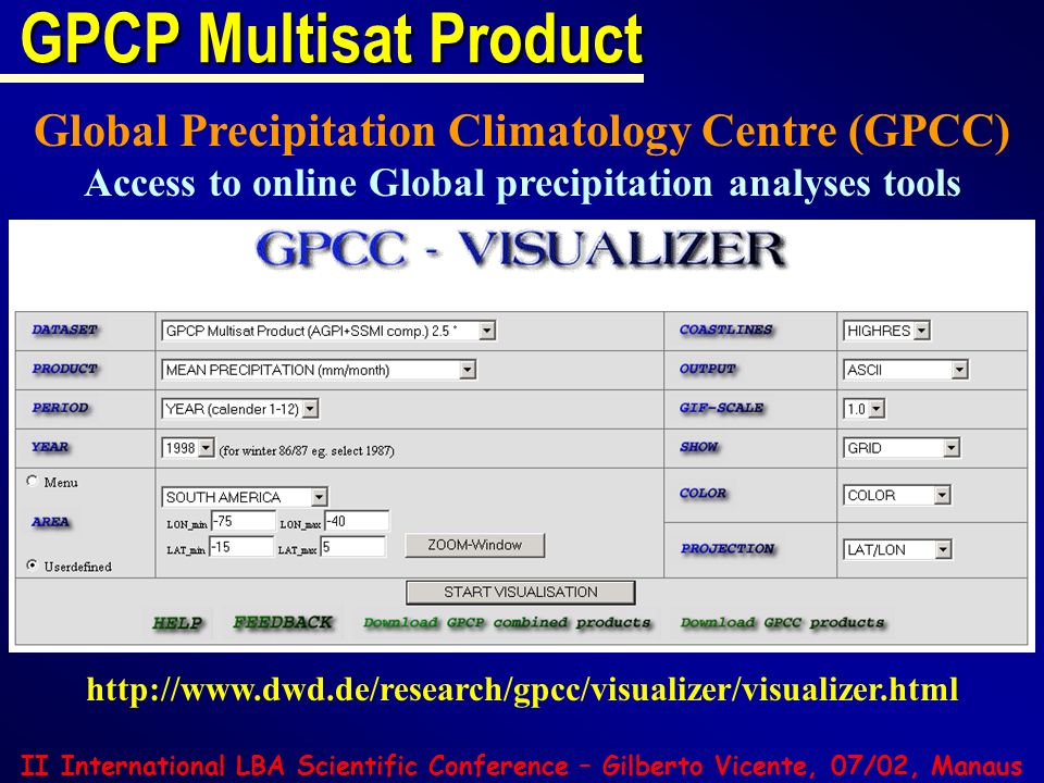 II International LBA Scientific Conference – Gilberto Vicente, 07/02, Manaus GPCP Multisat Product Global Precipitation Climatology Centre (GPCC) Acce