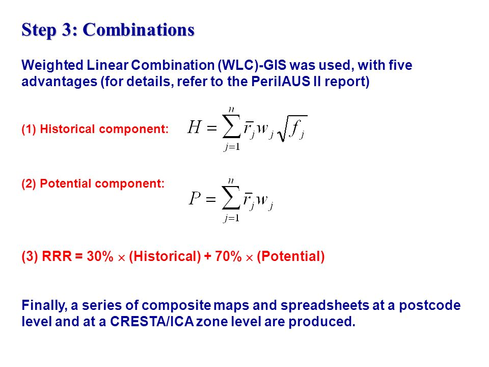 Weighted Linear Combination (WLC)-GIS was used, with five advantages (for details, refer to the PerilAUS II report) (1) Historical component: (2) Pote