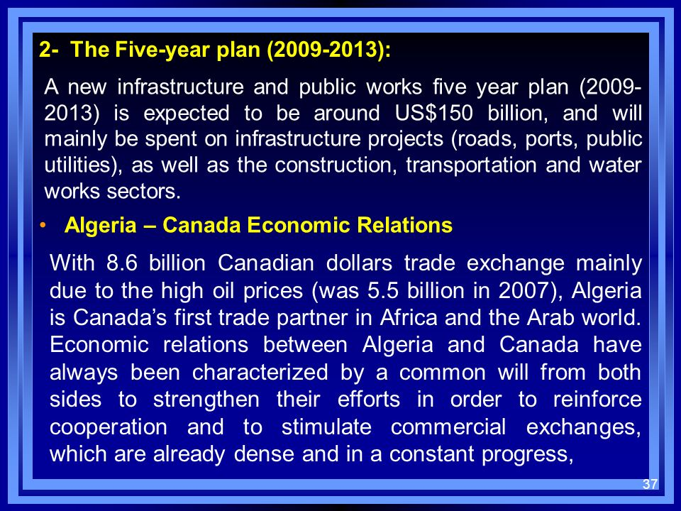 2- The Five-year plan (2009-2013): A new infrastructure and public works five year plan (2009- 2013) is expected to be around US$150 billion, and will