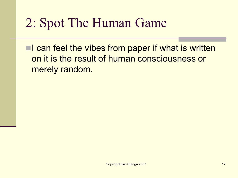 Copyright Ken Stange 200716 Spot The Human Game