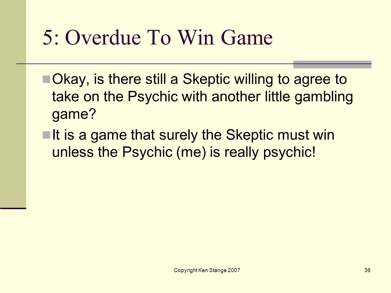 Copyright Ken Stange 200735 The Overdue To Win Game
