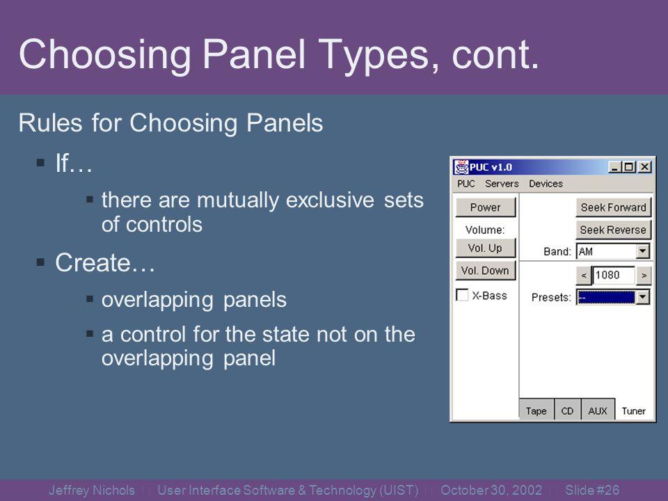Jeffrey Nichols User Interface Software & Technology (UIST) October 30, 2002 Slide #25 Choosing Panel Types, cont.