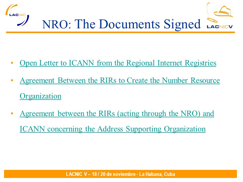 LACNIC V – 18 / 20 de noviembre - La Habana, Cuba NRO: The Documents Signed Open Letter to ICANN from the Regional Internet Registries Agreement Betwe
