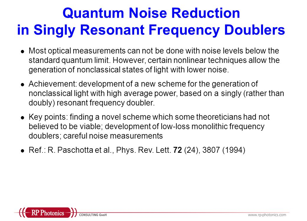 Quantum Noise Reduction in Singly Resonant Frequency Doublers Most optical measurements can not be done with noise levels below the standard quantum limit.