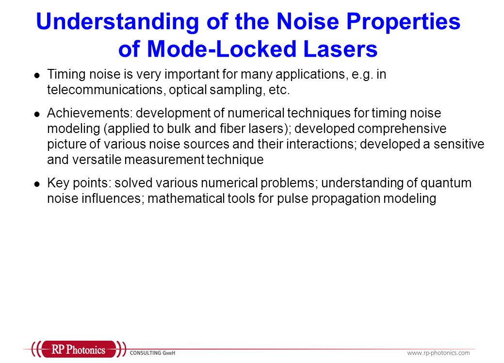 Understanding of the Noise Properties of Mode-Locked Lasers Timing noise is very important for many applications, e.g. in telecommunications, optical