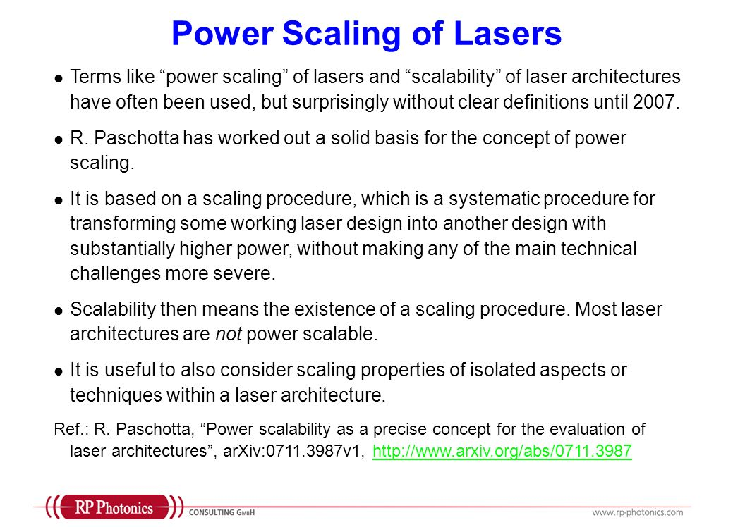 Power Scaling of Lasers Terms like power scaling of lasers and scalability of laser architectures have often been used, but surprisingly without clear