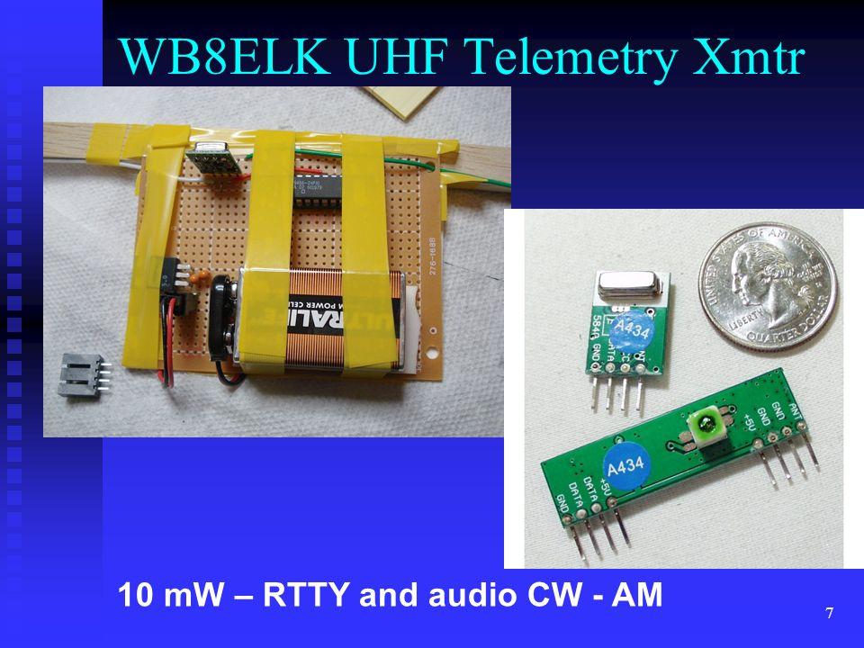 7 10 mW – RTTY and audio CW - AM WB8ELK UHF Telemetry Xmtr