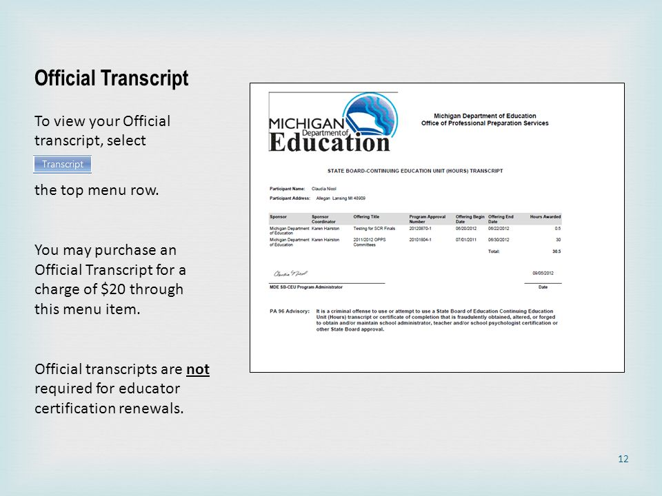 12 Official Transcript To view your Official transcript, select the top menu row. You may purchase an Official Transcript for a charge of $20 through