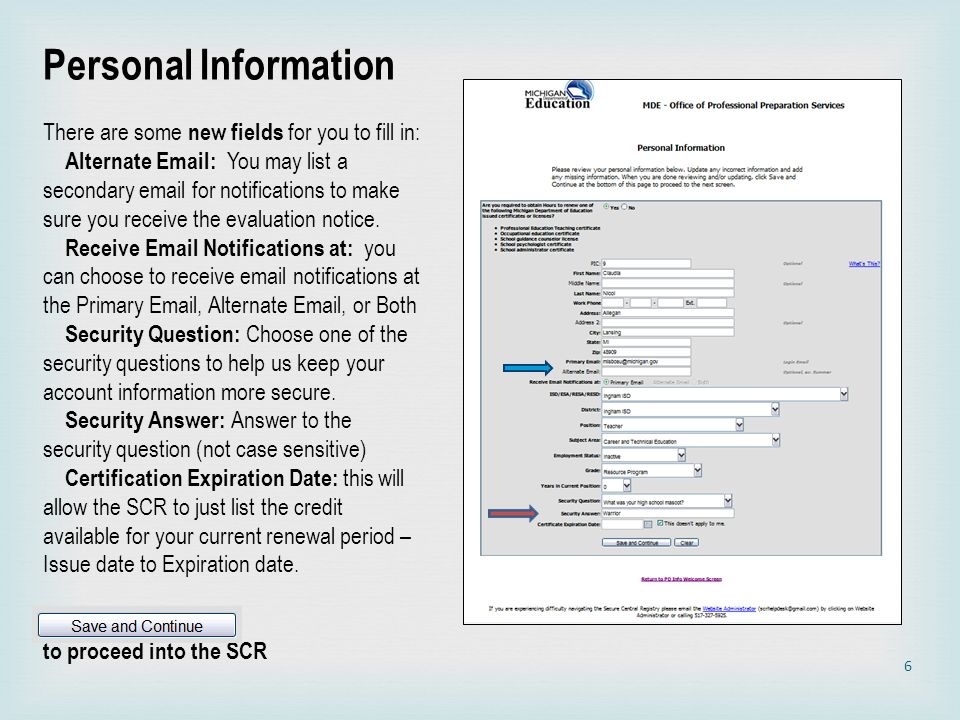 Personal Information There are some new fields for you to fill in: Alternate Email: You may list a secondary email for notifications to make sure you