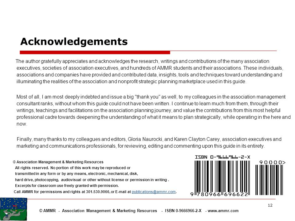 © AMMR - Association Management & Marketing Resources - ISBN 0-9666966-2-X - www.ammr.com 12 Acknowledgements The author gratefully appreciates and ac