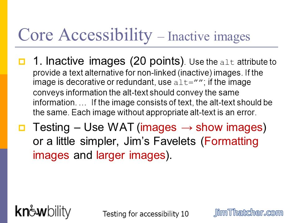 Core Accessibility – Inactive images 1. Inactive images (20 points). Use the alt attribute to provide a text alternative for non-linked (inactive) ima