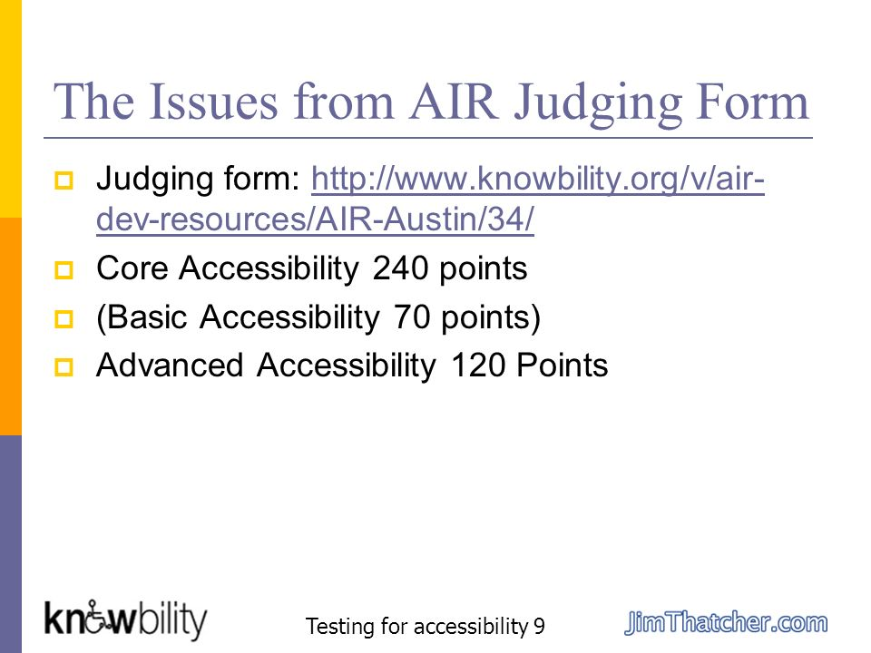 The Issues from AIR Judging Form Judging form: http://www.knowbility.org/v/air- dev-resources/AIR-Austin/34/http://www.knowbility.org/v/air- dev-resou