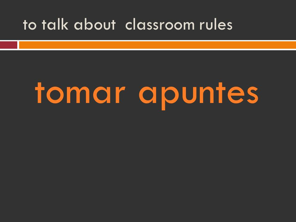 to talk about classroom rules tomar apuntes