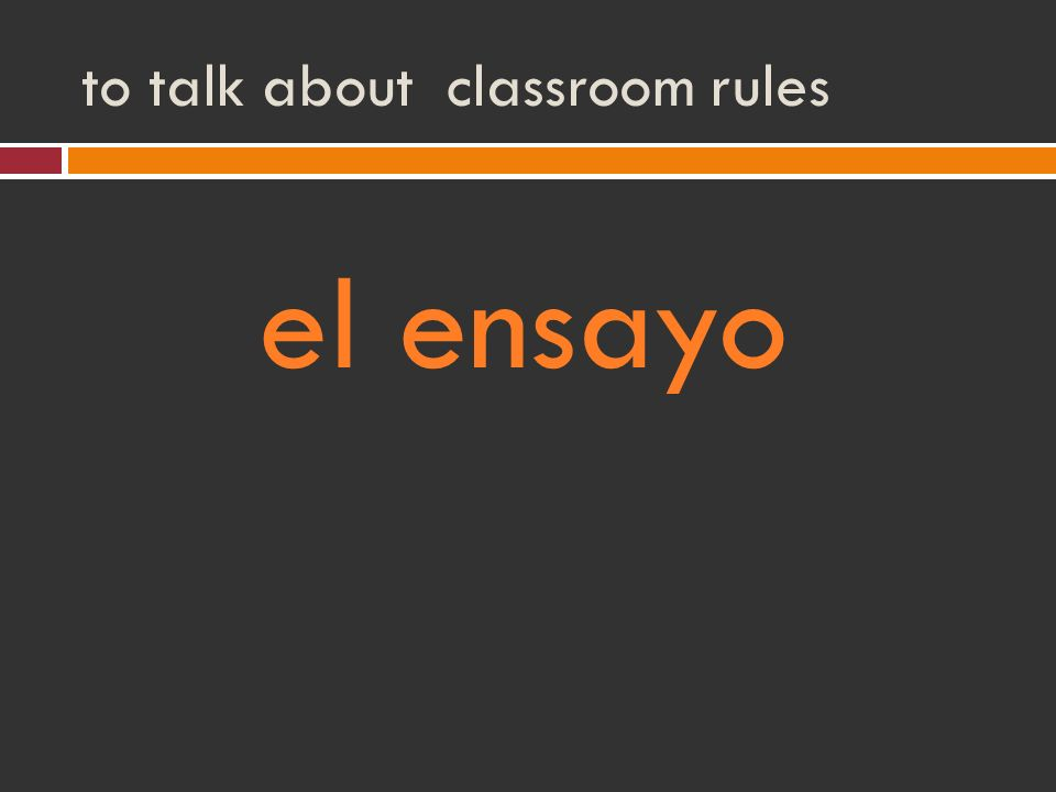 to talk about classroom rules el ensayo