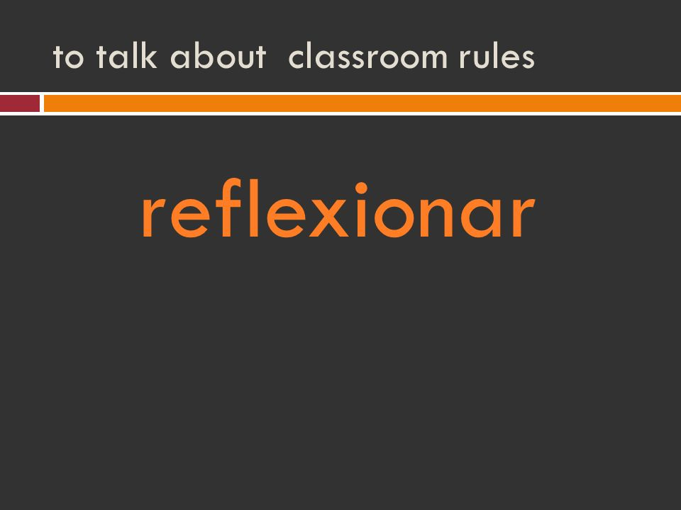 to talk about classroom rules reflexionar