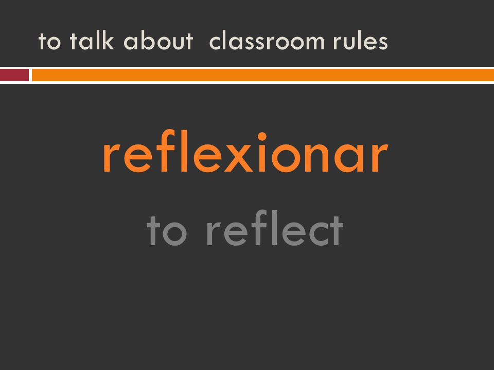 to talk about classroom rules reflexionar to reflect
