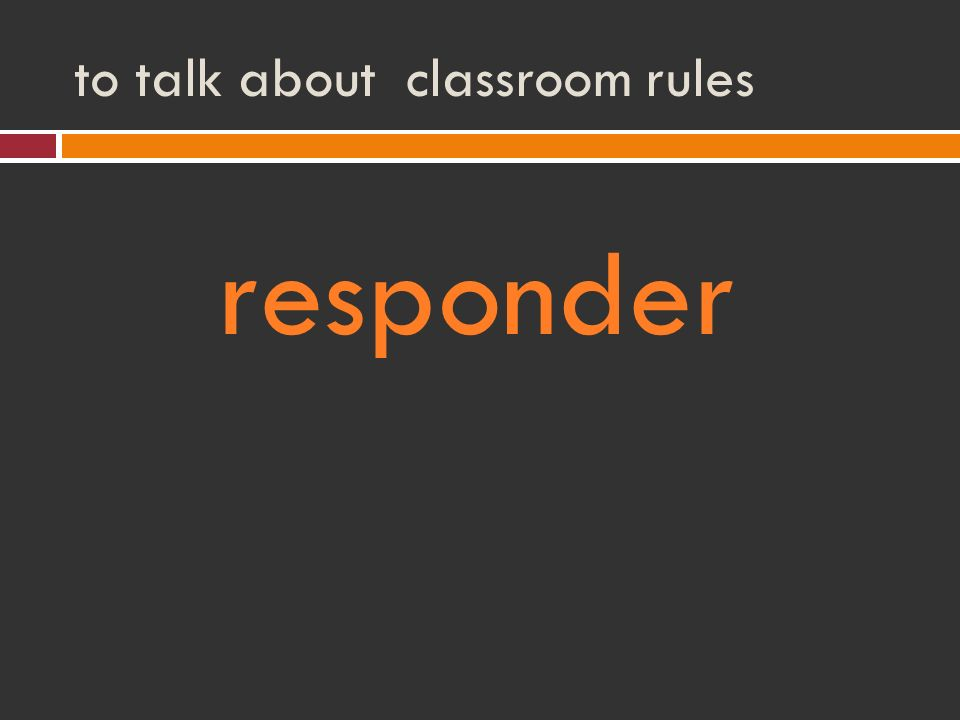 to talk about classroom rules responder