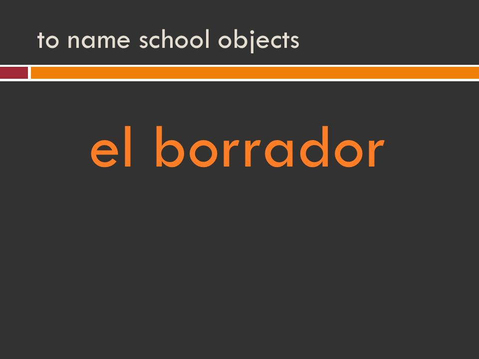 to name school objects el borrador