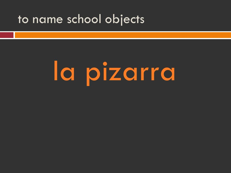 to name school objects la pizarra