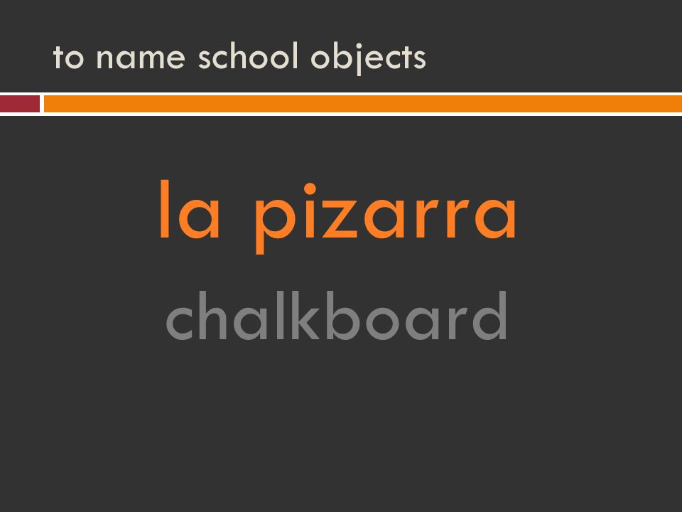 to name school objects la pizarra chalkboard