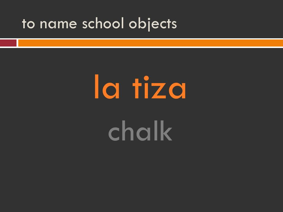 to name school objects la tiza chalk
