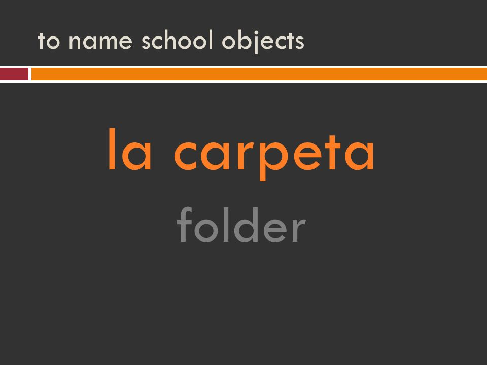 to name school objects la carpeta folder