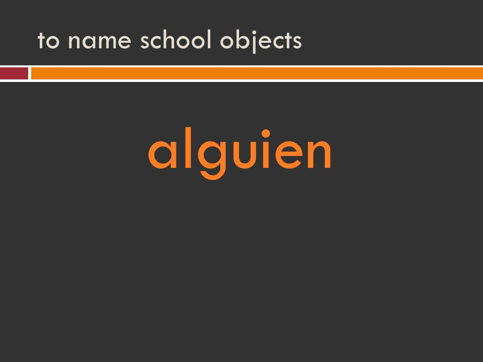 to name school objects alguien
