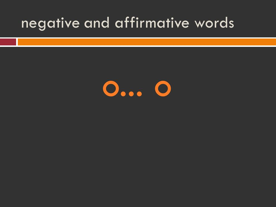 negative and affirmative words o... o