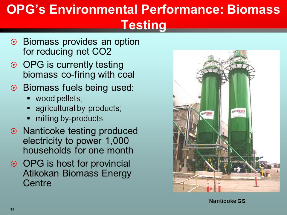 14 OPGs Environmental Performance: Biomass Testing Biomass provides an option for reducing net CO2 OPG is currently testing biomass co-firing with coa