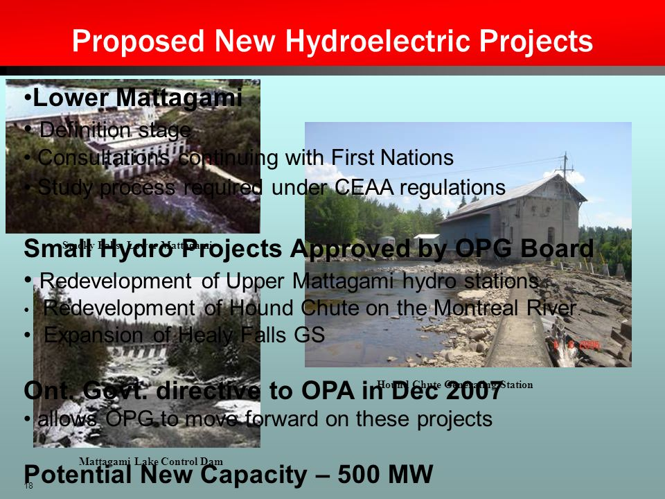 18 Proposed New Hydroelectric Projects Smoky Falls: Lower Mattagami Mattagami Lake Control Dam Hound Chute Generating Station Lower Mattagami Definiti