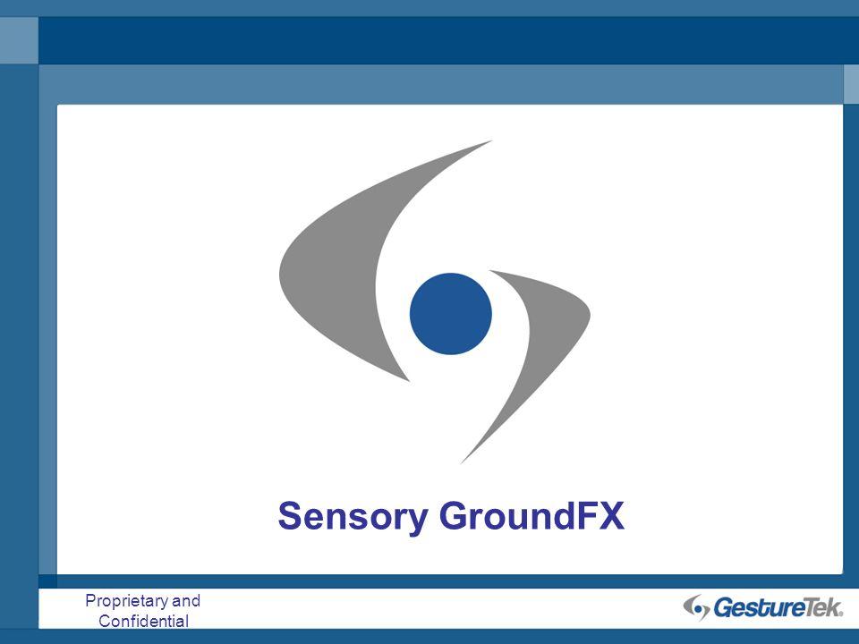 Proprietary and Confidential Sensory GroundFX