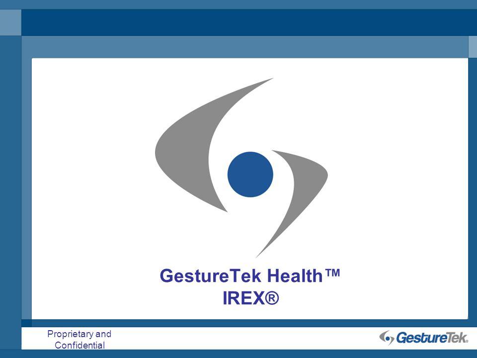 Proprietary and Confidential GestureTek Health IREX®
