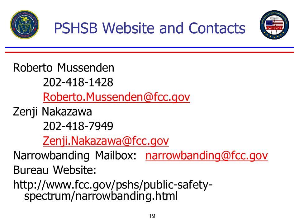 19 PSHSB Website and Contacts Roberto Mussenden 202-418-1428 Roberto.Mussenden@fcc.gov Zenji Nakazawa 202-418-7949 Zenji.Nakazawa@fcc.gov Narrowbandin