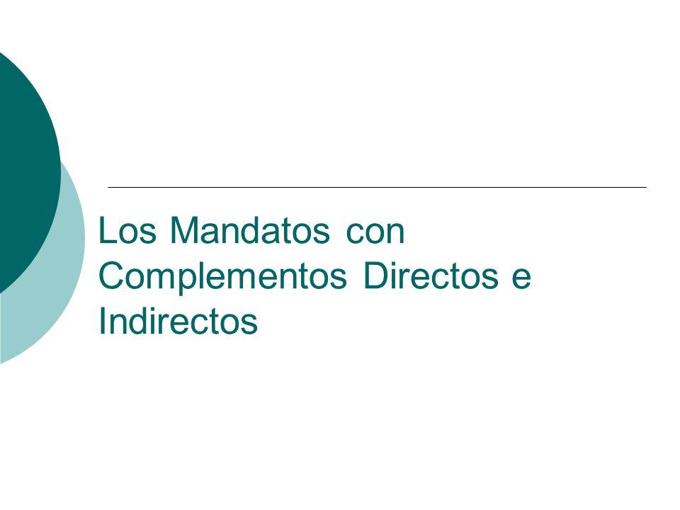 Los Mandatos con Complementos Directos e Indirectos