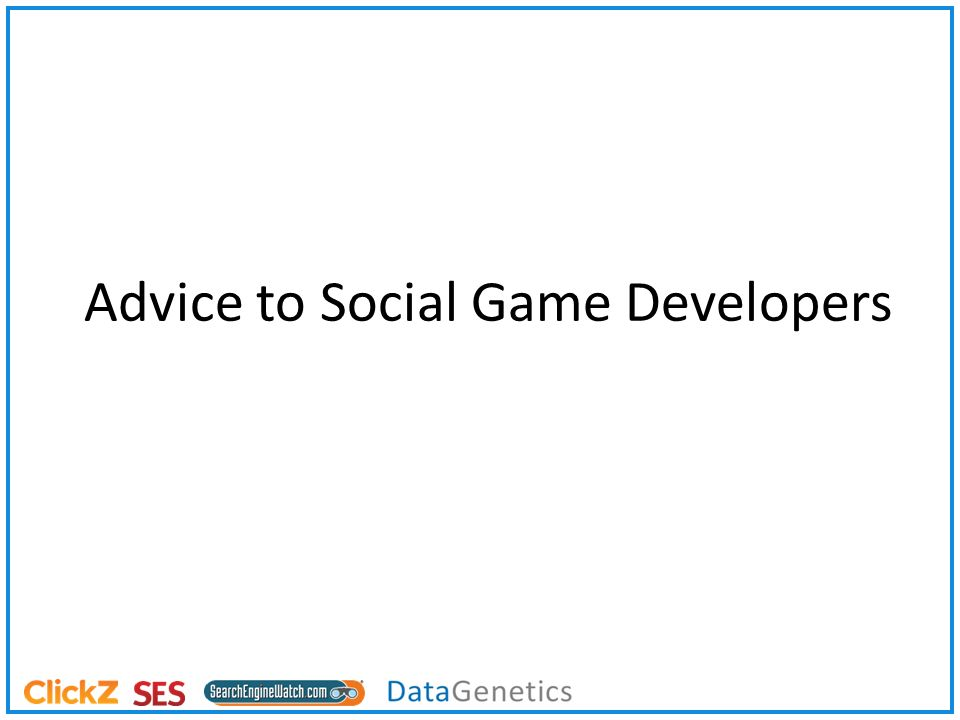 Advice to Social Game Developers