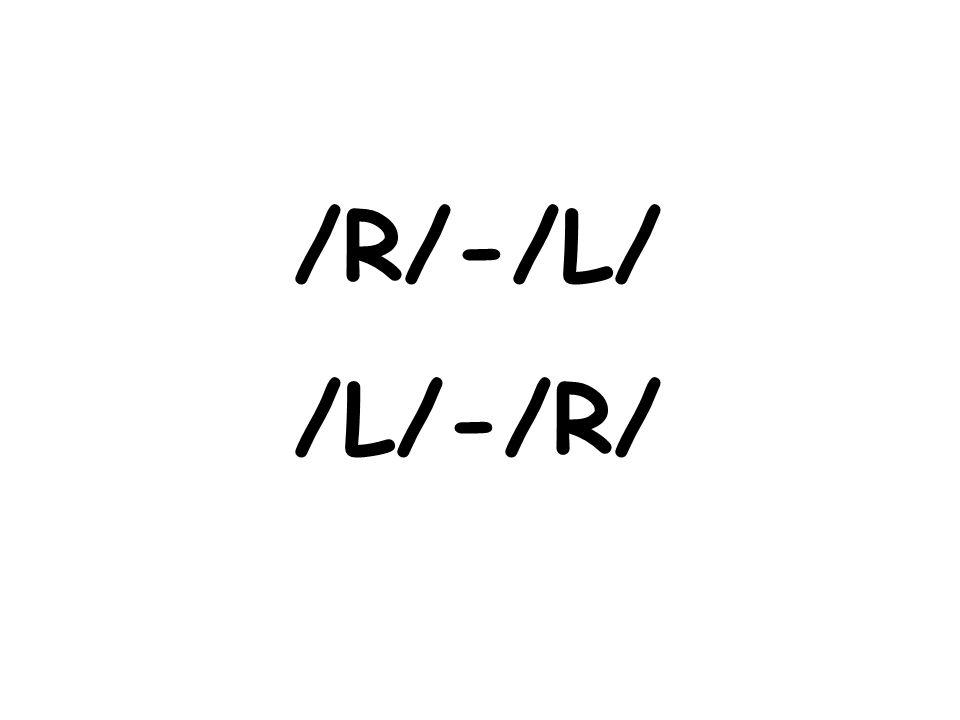 /R/-/L/ /L/-/R/