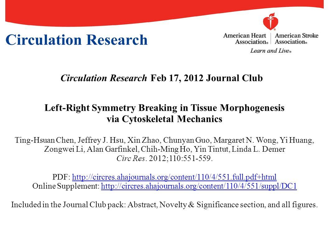 Circulation Research Feb 17, 2012 Journal Club Left-Right Symmetry Breaking in Tissue Morphogenesis via Cytoskeletal Mechanics Ting-Hsuan Chen, Jeffre