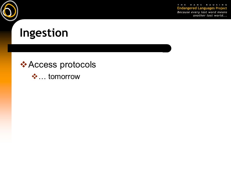 Ingestion Access protocols … tomorrow