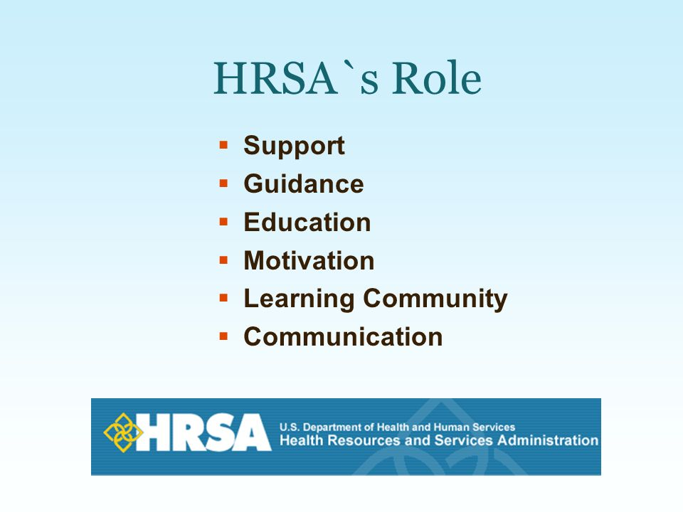 HRSA`s Role Support Guidance Education Motivation Learning Community Communication