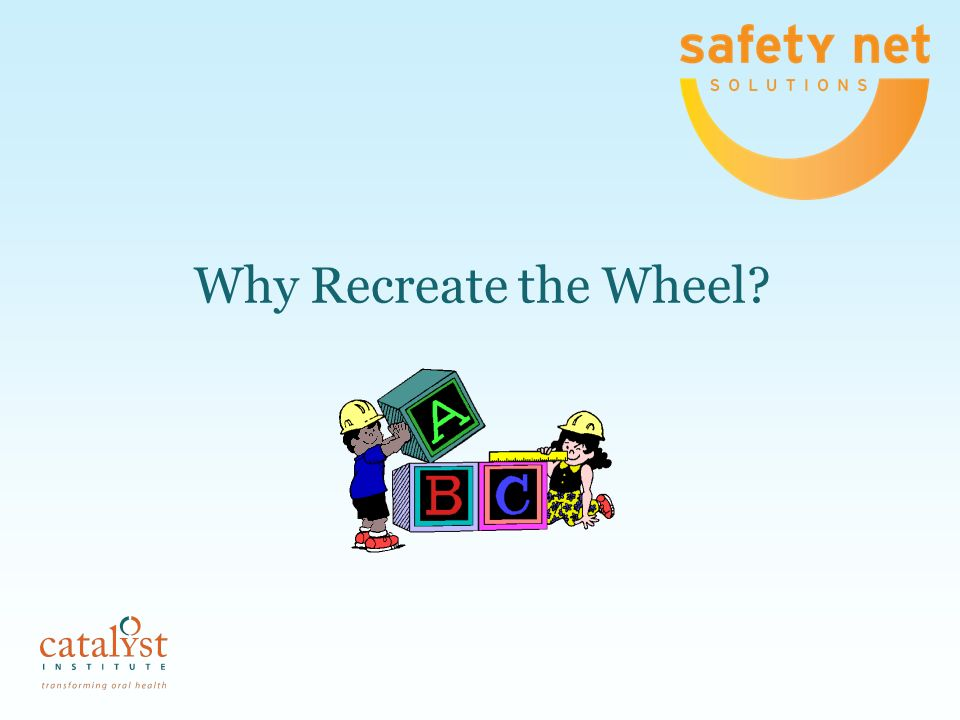 Why Recreate the Wheel?