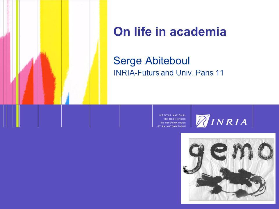 32 Serge - Life in academia - 200732 Merci Sigmod/Pods, Beijing 2007