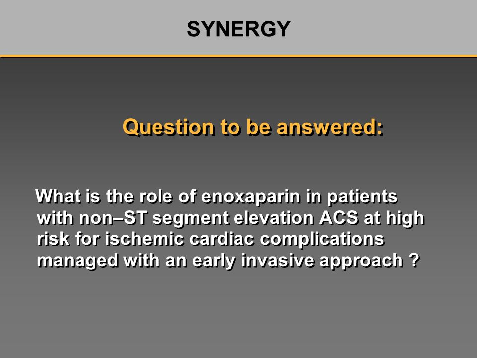 What is the role of enoxaparin in patients with non–ST segment elevation ACS at high risk for ischemic cardiac complications managed with an early invasive approach .