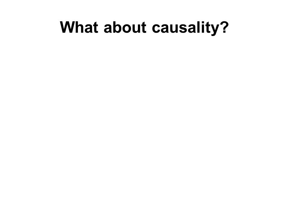 What about causality?