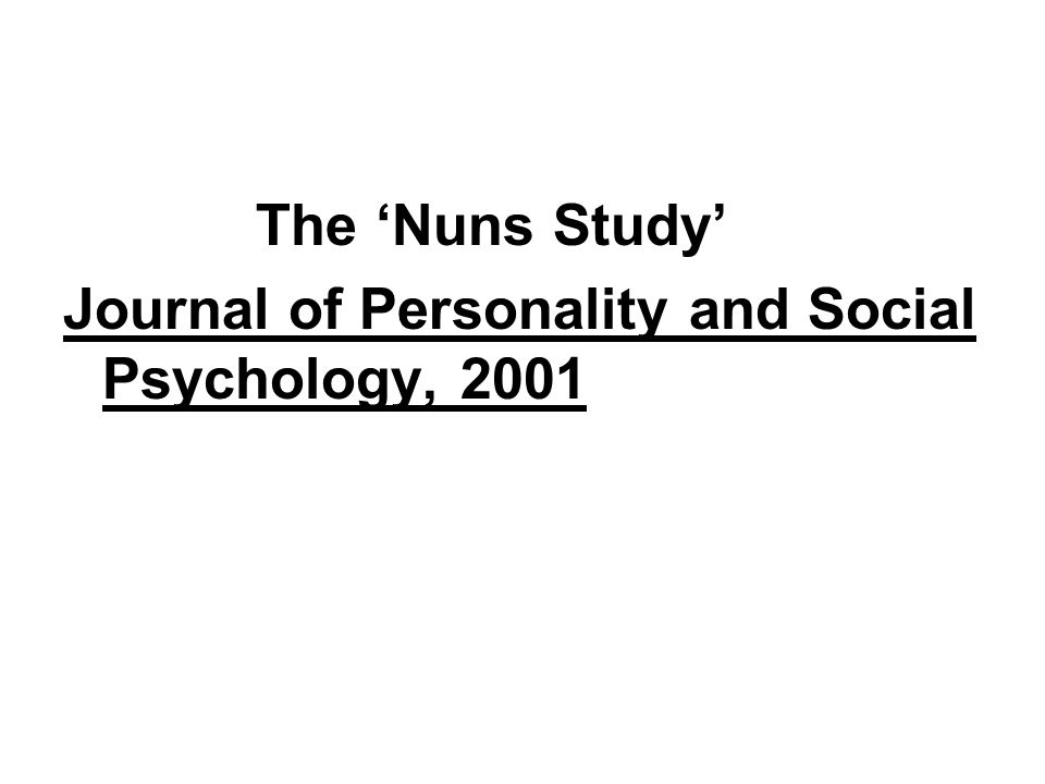 The Nuns Study Journal of Personality and Social Psychology, 2001