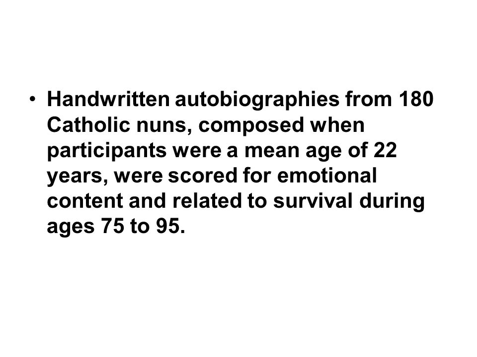 Handwritten autobiographies from 180 Catholic nuns, composed when participants were a mean age of 22 years, were scored for emotional content and rela