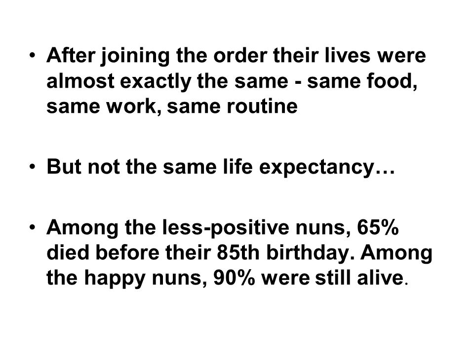 After joining the order their lives were almost exactly the same - same food, same work, same routine But not the same life expectancy… Among the less
