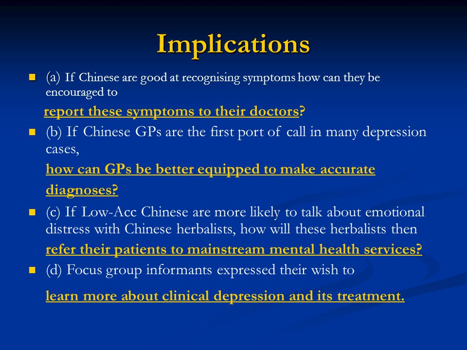 Implications ( (a) If Chinese are good at recognising symptoms how can they be encouraged to report these symptoms to their doctors? (b) If Chinese GP
